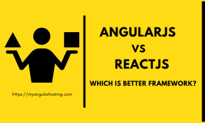 Read more about the article AngularJS vs ReactJS Which Is Better Framework? Perfect Comparison 2021