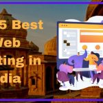 Top 8 Best Web Hosting India for Beginners 2021