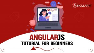 Read more about the article AngularJS Tutorial For Beginners: Getting Started – Tutorials Learn AngularJS Step by Step