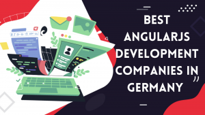 Read more about the article Top 5 AngularJS Development Companies In Germany 2021