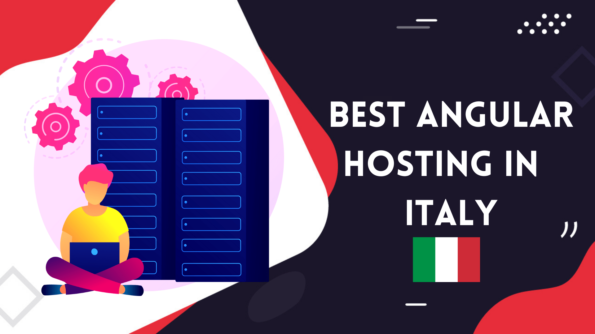 Read more about the article 5 Best Angular Web Hosting In Italy | SSD Virtual Private Servers & Package 2021