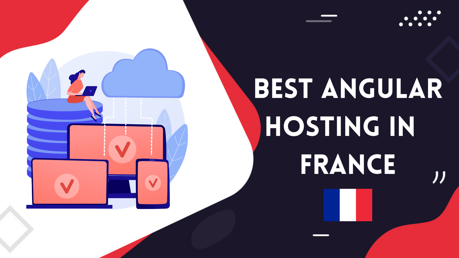 You are currently viewing Best Angular Web Hosting in France | Setup, Lightning-Fast Hosting