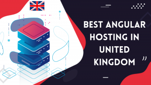 Read more about the article Best Angular Web Hosting in UK | High-Performance Hosting 2021