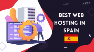 Read more about the article #5 Best Web Hosting in Spain | Free Domain, SSL-Control Panel 2021