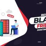 5 Best Black Friday Hosting Deals | Unlock the Best Offer Now!