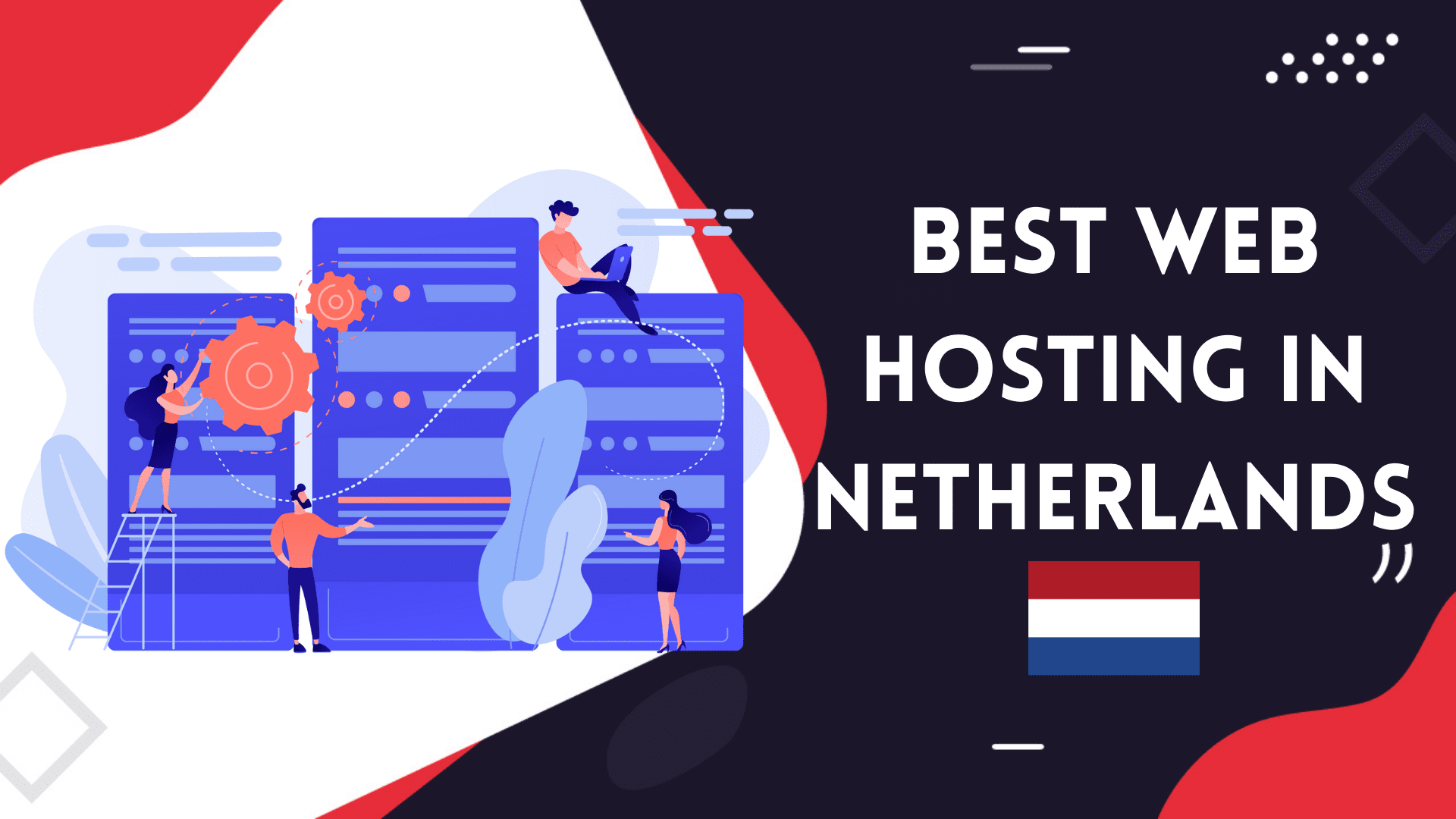 Read more about the article 5 Best Web Hosting in Netherlands | 100% Flexible Hosting Services 2021