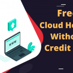 Free Cloud Hosting Without Credit Card with $100 Free Credit