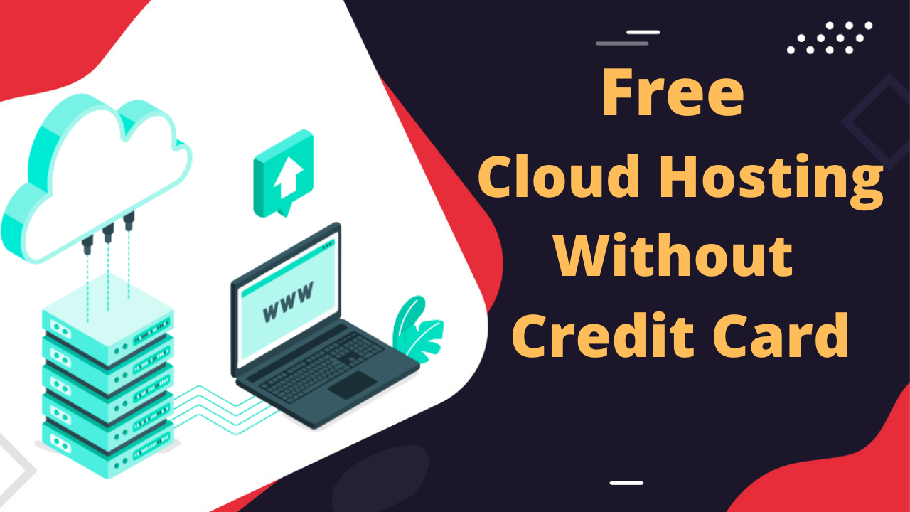 Read more about the article Free Cloud Hosting Without Credit Card with $100 Free Credit